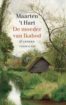 Maarten 't Hart De moeder van Ikabod - & andere verhalen