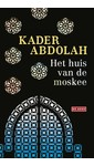 Kader Abdolah Het huis van de moskee