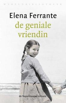 Elena Ferrante De geniale vriendin - Deel 1 van de Napolitaanse romans
