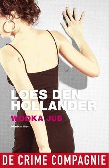 Loes den Hollander Wodka jus - Minithriller