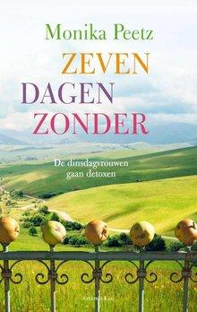 Monika Peetz Zeven dagen zonder - De dinsdagvrouwen gaan detoxen