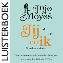 Jojo Moyes Jij en ik & andere verhalen