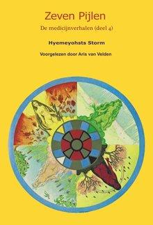 Hyemeyohsts Storm Zeven pijlen 4 - De medicijnverhalen, deel 4