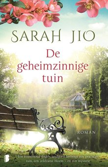 Sarah Jio De geheimzinnige tuin - Een eeuwenoud Engels landgoed herbergt een prachtige tuin, een zeldzame bloem - en een mysterie