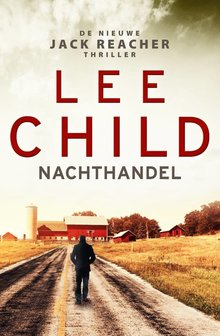 Lee Child Nachthandel - De nieuwe Jack Reacher thriller