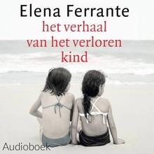 Elena Ferrante Het verhaal van het verloren kind - Deel 4 van de Napolitaanse romans