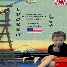 Isaac Shapiro Edokko - A Stateless Foreigner in Wartime Japan
