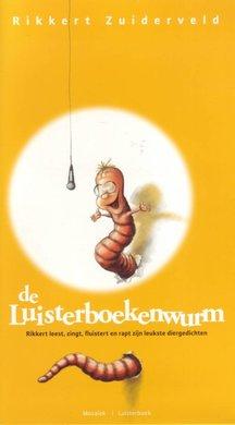 Rikkert Zuiderveld De Luisterboekenwurm - Rikkert leest, zingt, fluistert en rapt zijn leukste diergedichten