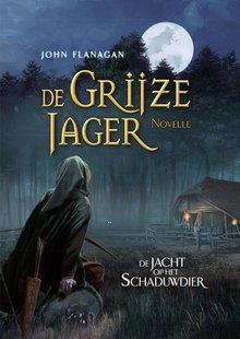 John Flanagan De Grijze Jager - De jacht op het schaduwdier - Novelle