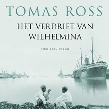 Tomas Ross Het verdriet van Wilhelmina