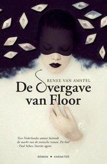Renee van Amstel De overgave van Floor