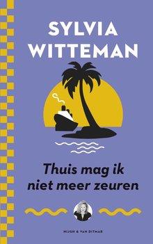 Sylvia Witteman Thuis mag ik niet meer zeuren