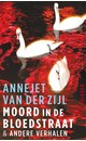Annejet van der Zijl Moord in de bloedstraat