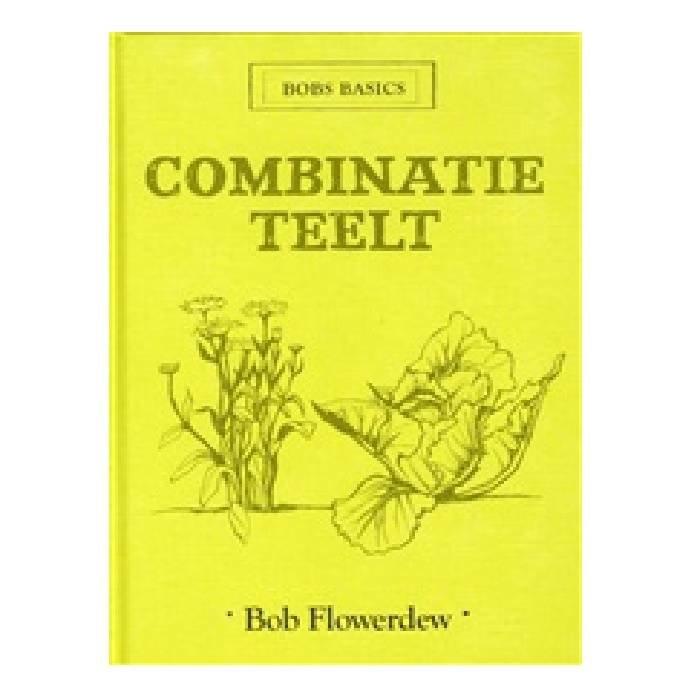 Bobs basics: Combinatieteelt door Bob Flowerdew