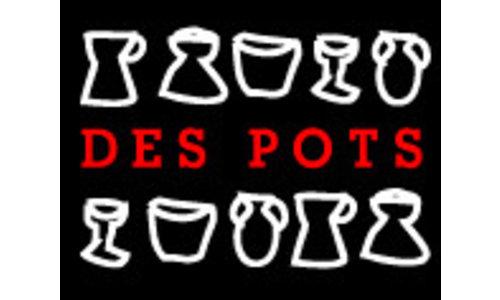Des Pots