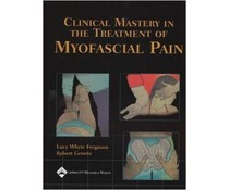 LWW Clinical Mastery in the Treatment of Myofascial Pain