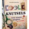 Christofoor Coole Knutsels voor stoere jongens (en meisjes)