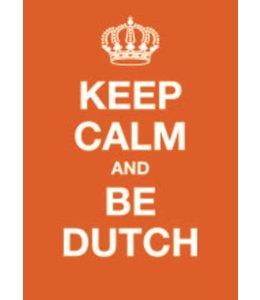 Dotcomgiftshop Postkaart - Keep Calm and Be Dutch