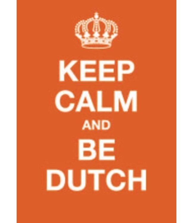 Dotcomgiftshop Postkaart - Keep Calm and Be Dutch