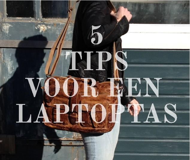 5 tips bij het kopen van een hippe laptoptas.
