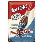 Nostalgic Art Tin Sign Have a Cola! 20x30