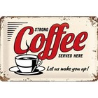 Nostalgic Art Tin Sign Strong Coffee Served Here 30x20 cm