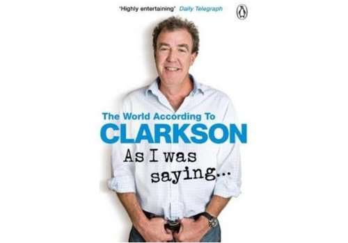CLARKSON, JEREMY As I Was Saying . . .