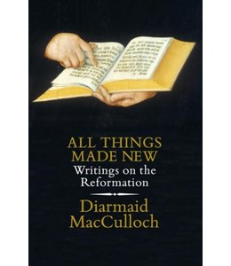 MACCULLOCH, DIARMAID All Things Made New
