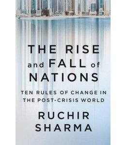 SHARMA, RUCHIR Rise and Fall of Nations