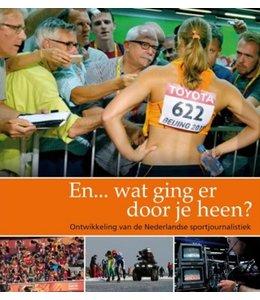 Brink, Cors En... wat ging er door je heen? | Brink, Cors van deontwikkeling van de Nederlandse sportjournalistiek