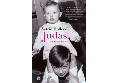 Holleeder, Astrid - Judas - een familiekroniek