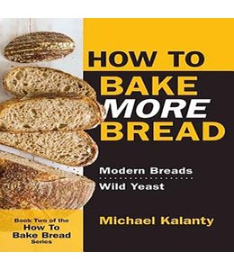 Kalanty, Michael How to Bake More Bread