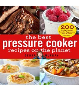 Murray, Debra The Best Pressure Cooker Recipes on the Planet