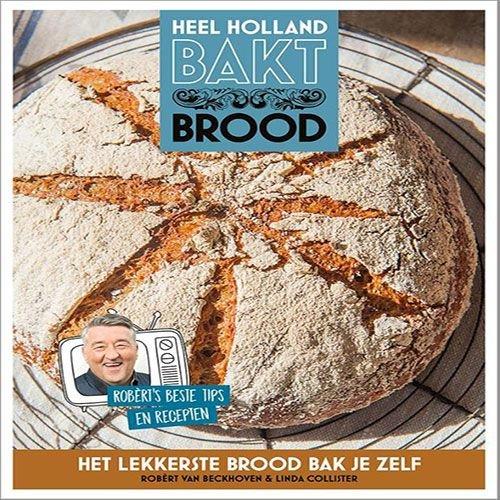 Beckhoven, Robèrt van Heel Holland Bakt Brood