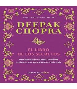 Chopra, Deepak El Libro de Los Secretos / The Book of Secrets