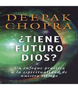 Chopra, Deepak ¿Tiene futuro Dios?