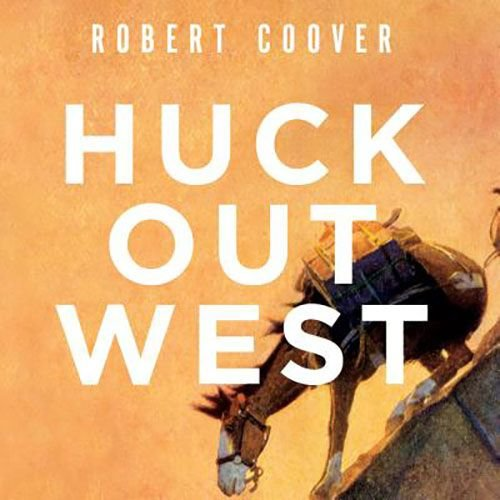 Coover, Robert Huck Out West