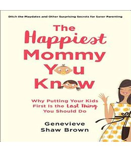 Brown, Genevieve Shaw The Happiest Mommy You Know