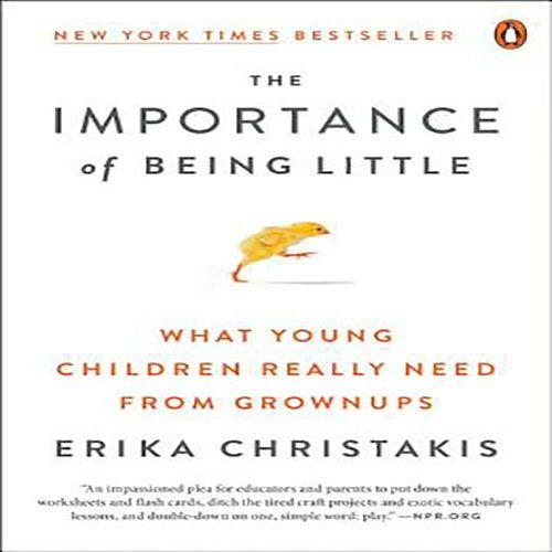 Christakis, Erika The Importance of Being Little
