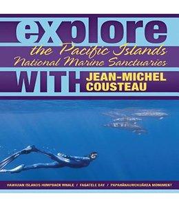Cousteau, Jean-Michel Explore the Pacific Islands National Marine Sanctuaries With Jean-Michel Cousteau