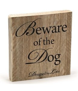 Designed by lotte hout beware of the dog