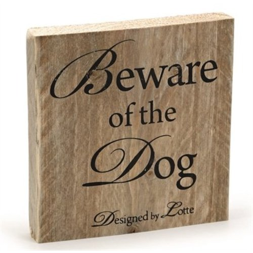 Huismerk Designed by lotte hout beware of the dog