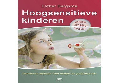 Bergsma, Esther Hoogsensitieve kinderen
