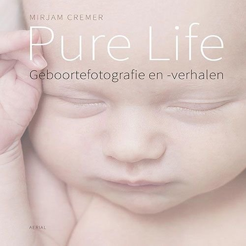 Cremer, Mirjam Pure Life - geboortefotografie en -verhalen