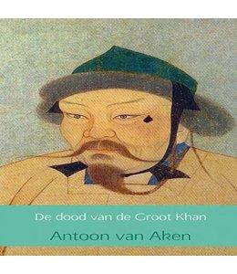 Aken, Antoon van De dood van de Groot Khan