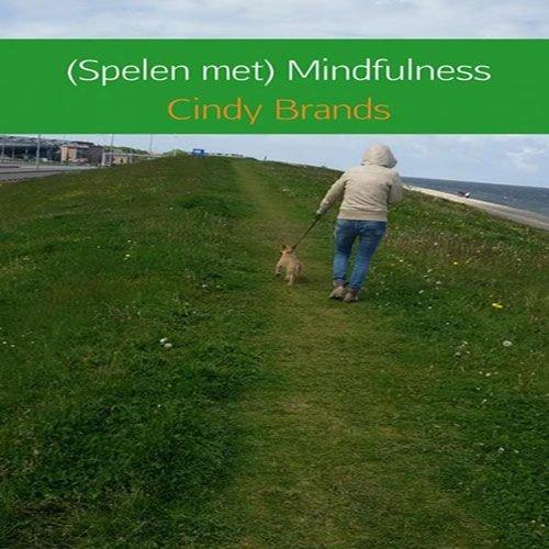 Brands, Cindy (Spelen met) Mindfulness