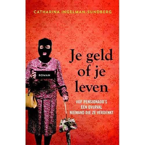 Ingelman-Sundberg, Catharina Je geld of je leven