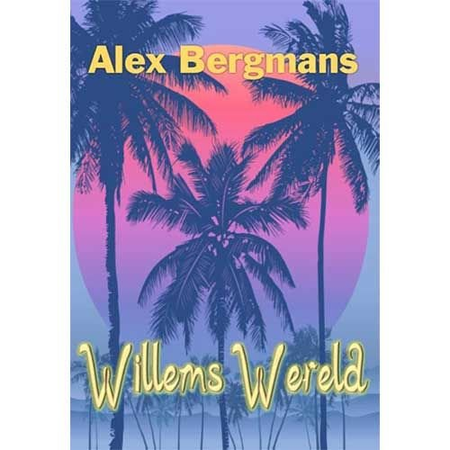Bergmans, Alex Willems Wereld