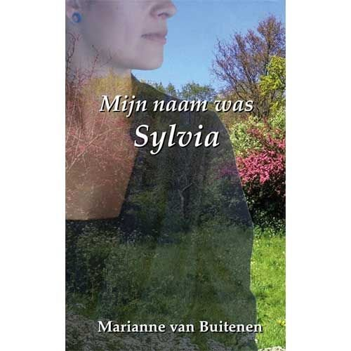 Buitenen, Marianne van Mijn naam was Sylvia