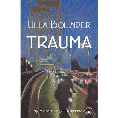 Bolinder, Ulla Trauma